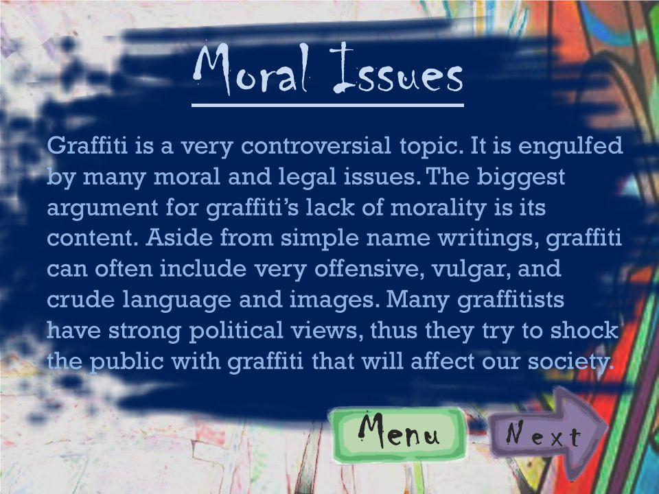 Menu Next Moral Issues Graffiti is a very controversial topic.
