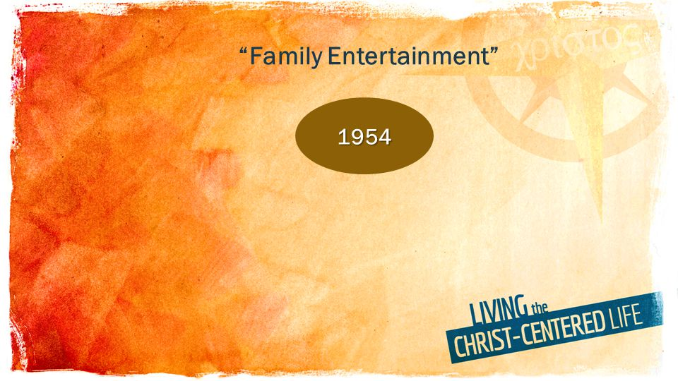 19541954 Family Entertainment