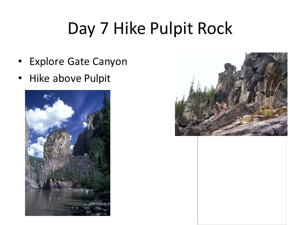 Day 7 Hike Pulpit Rock Explore Gate Canyon Hike above Pulpit