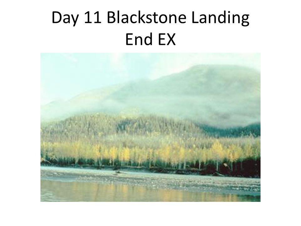 Day 11 Blackstone Landing End EX