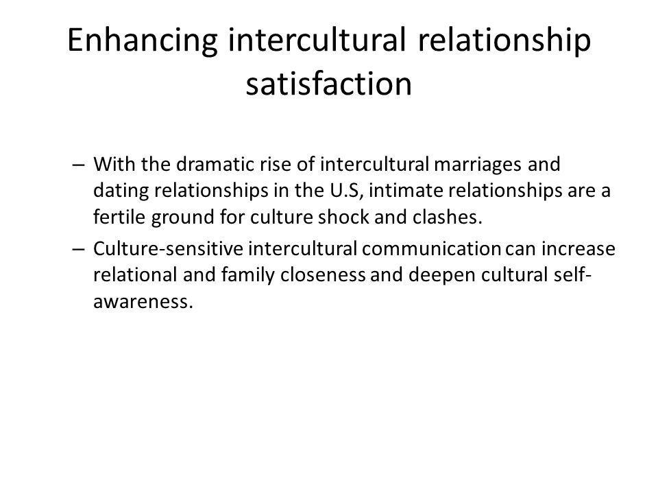 Enhancing intercultural relationship satisfaction – With the dramatic rise of intercultural marriages and dating relationships in the U.S, intimate relationships are a fertile ground for culture shock and clashes.