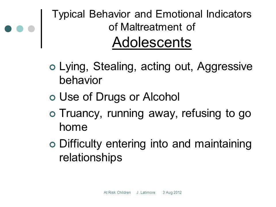 At Risk Children J. Latimore 3 Aug 2012 Indicators More Specific to Neglect