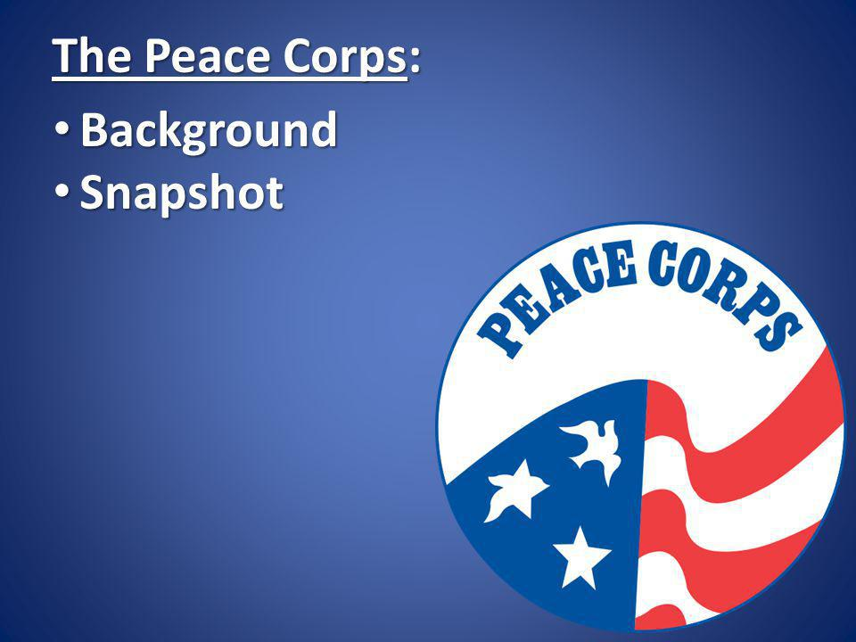 The Peace Corps: Snapshot Under the U.S.State Department Under the U.S.