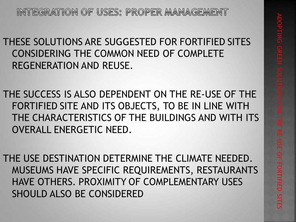 THESE SOLUTIONS ARE SUGGESTED FOR FORTIFIED SITES CONSIDERING THE COMMON NEED OF COMPLETE REGENERATION AND REUSE.