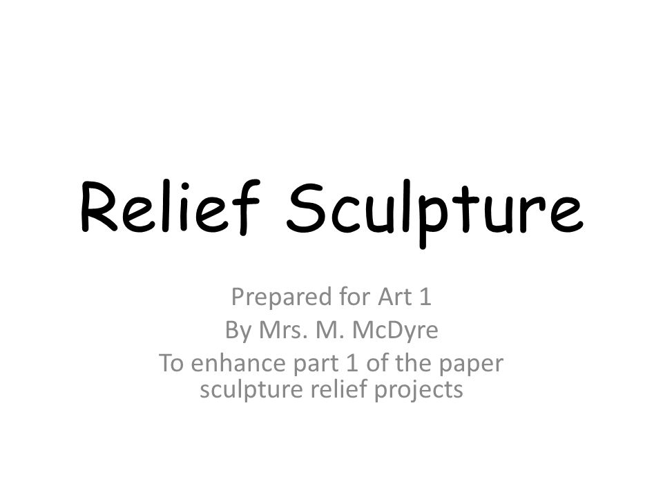 A relief is a sculpted art work in which figures are either carved into a level plane, or the plane is removed to create images sculpted on its surface without completely disconnecting them from the plane, or pieces of the same material are created and assembled on top of a level plane.