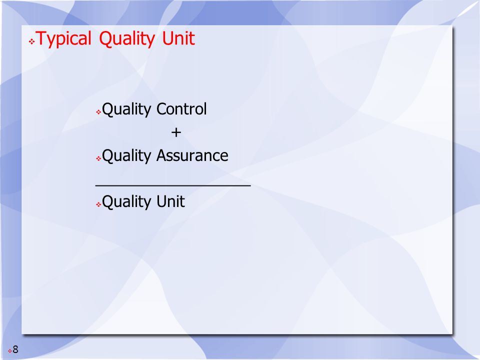 9 Quality Unit Responsibilities Approve or reject all Production Materials Review and approve all Procedures and Specifications Validation/Qualification documents Change Controls Regulatory Submissions Ensure systems/programs are established and maintained for: Adequate inspection, sampling, and testing Identification of deviations, investigations and corrective actions/preventative actions Many, many more.....