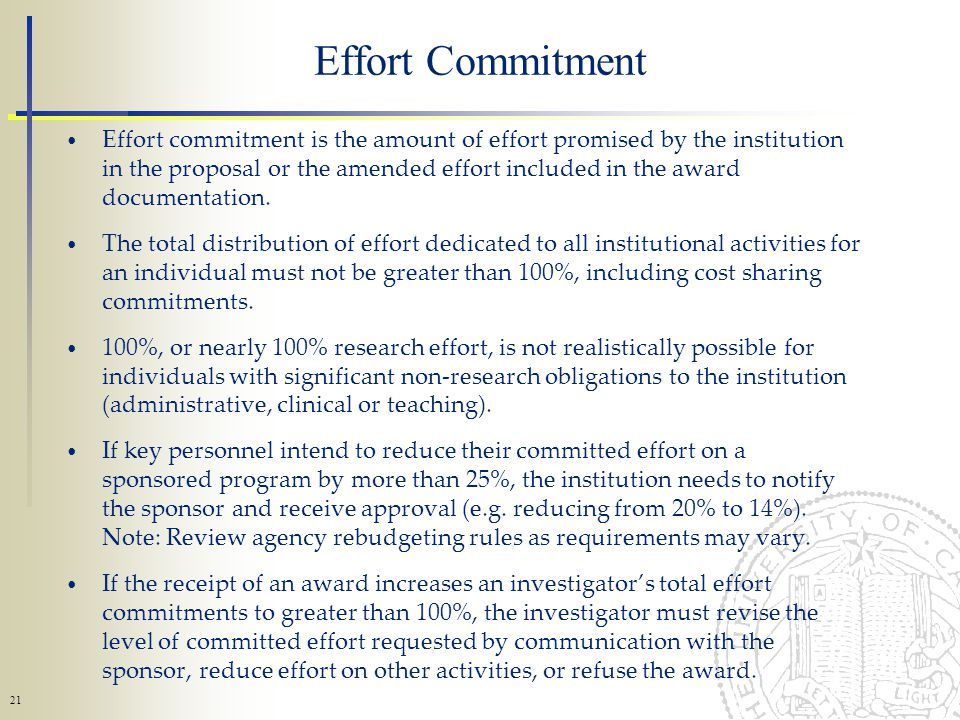 21 Effort commitment is the amount of effort promised by the institution in the proposal or the amended effort included in the award documentation.