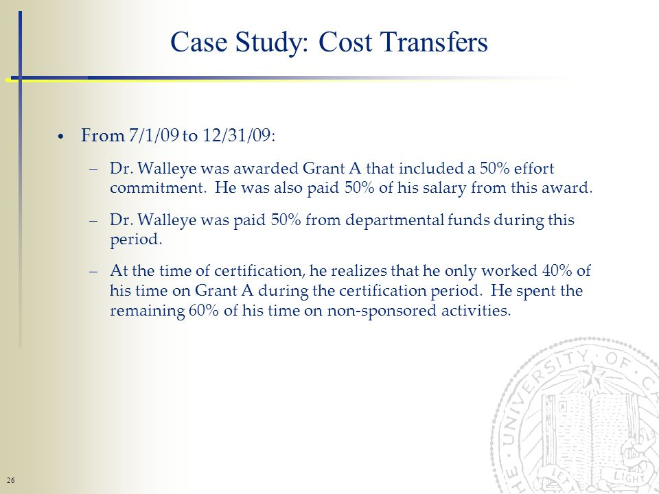 26 Case Study: Cost Transfers From 7/1/09 to 12/31/09: –Dr.
