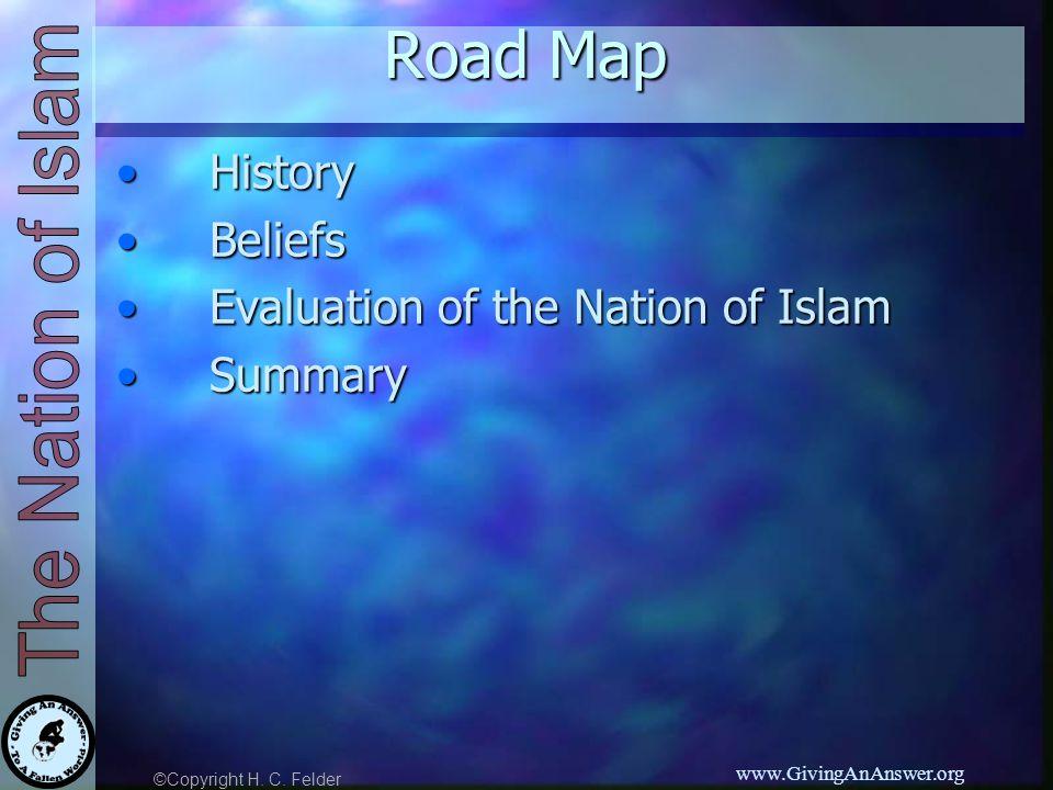 ©Copyright H. C. Felder www.GivingAnAnswer.org Road Map HistoryHistory