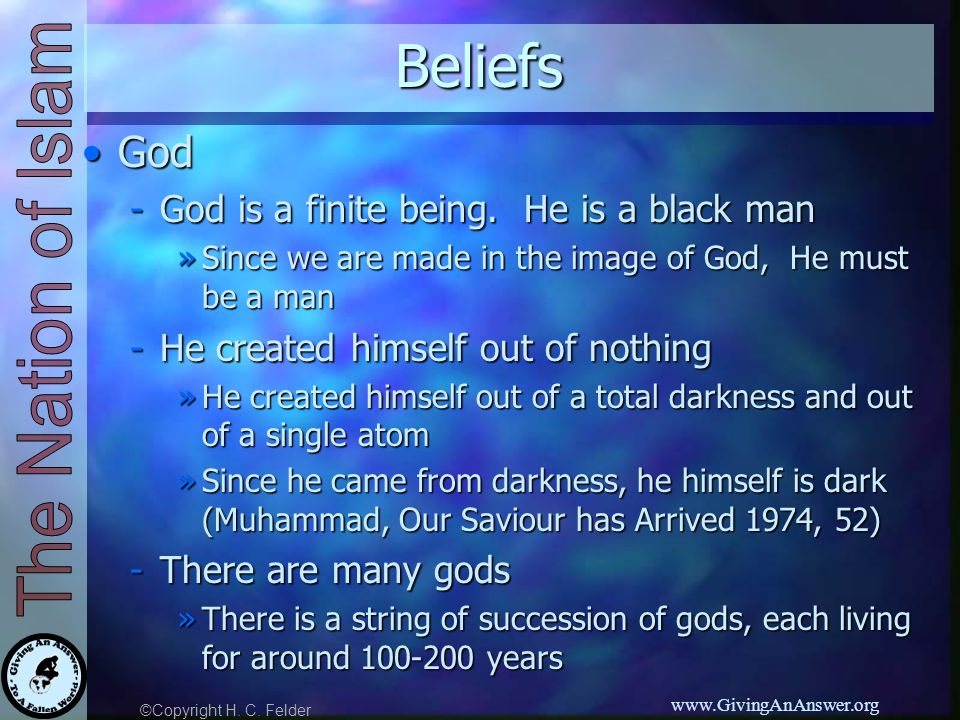 ©Copyright H. C. Felder www.GivingAnAnswer.orgBeliefs GodGod -God is a finite being.