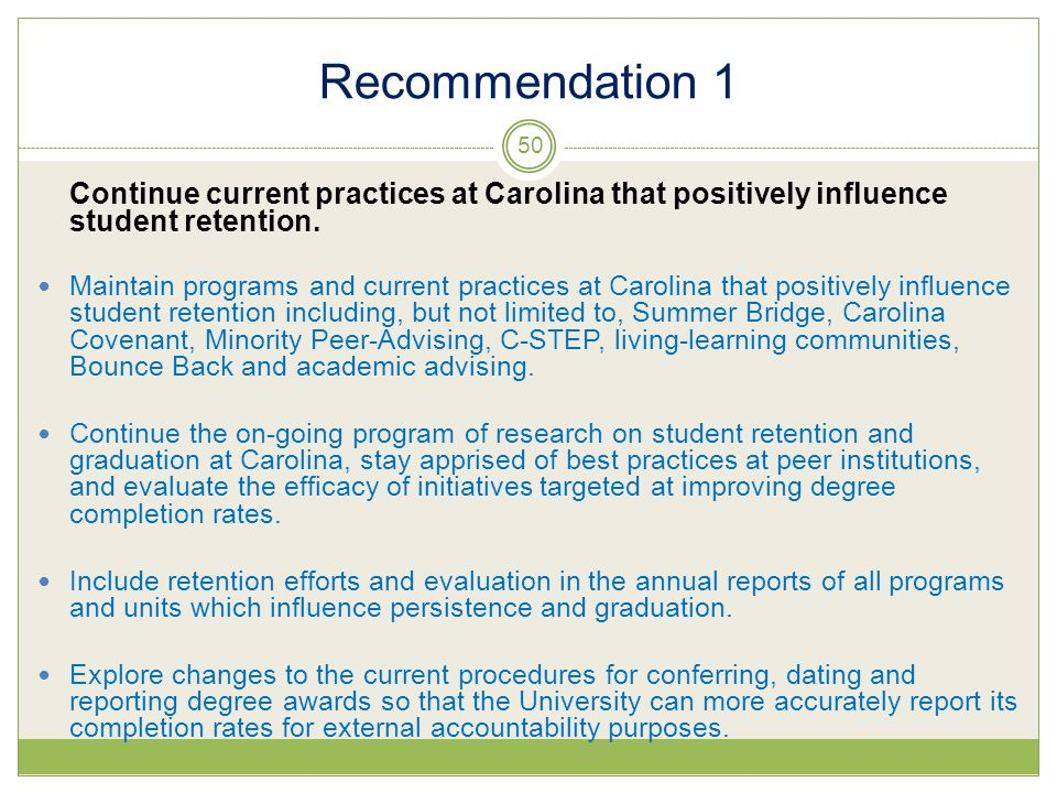 Recommendation 1 Continue current practices at Carolina that positively influence student retention.