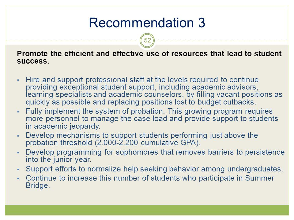 Recommendation 3 Promote the efficient and effective use of resources that lead to student success.