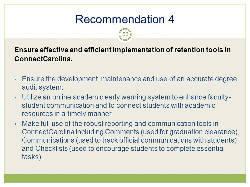 Recommendation 4 Ensure effective and efficient implementation of retention tools in ConnectCarolina.