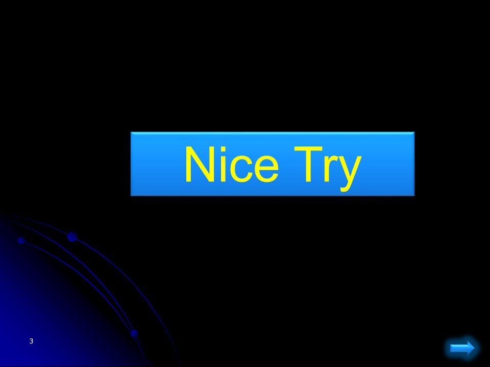 3 Nice Try