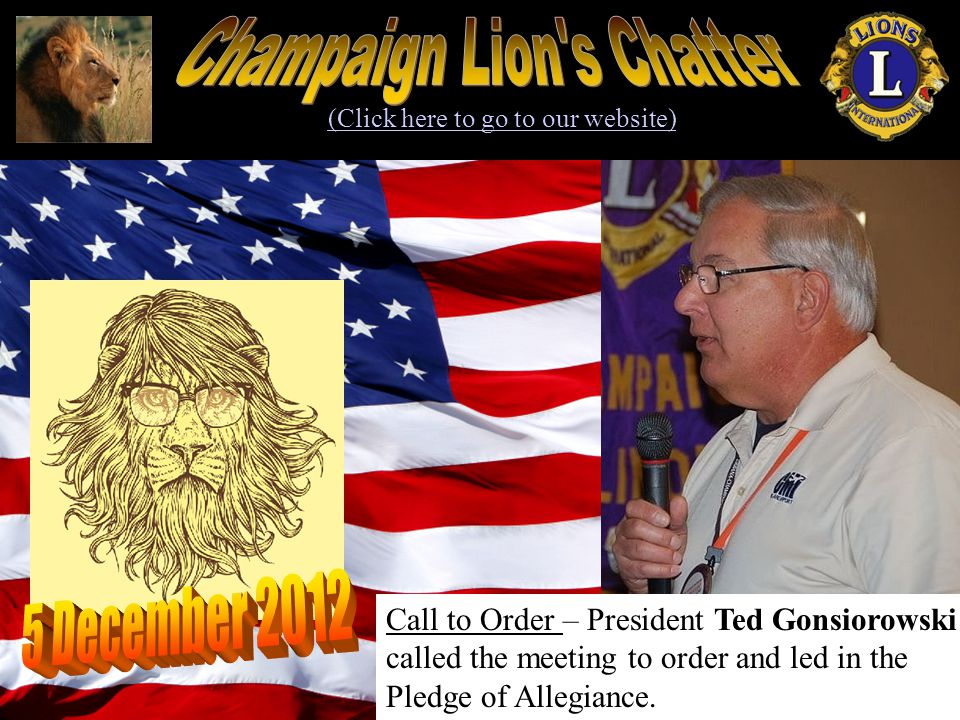 Dec 5 - Business Meeting – Know your Lion Greeter: Lew Laymon Dec 12 – Christmas Party held at Windsor Lunch time.