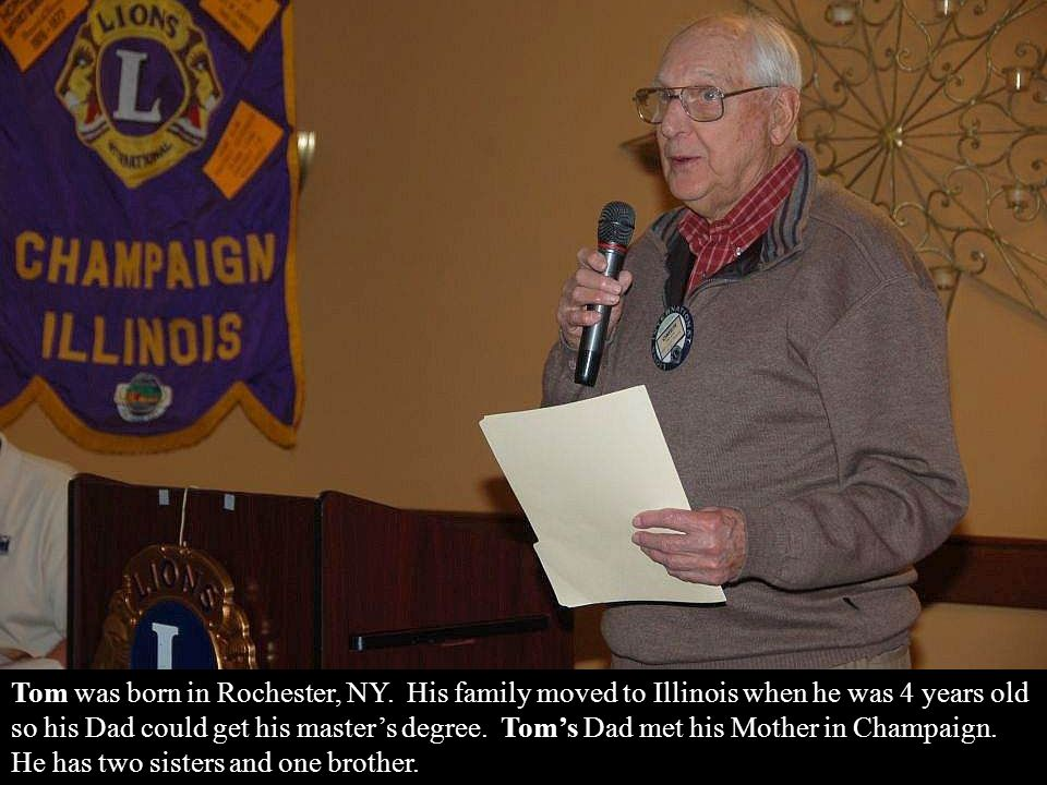 Know Your Lion: Omer Benn introduced Lion Tom Yaxley, a 37-year member of the Champaign Lions Club.