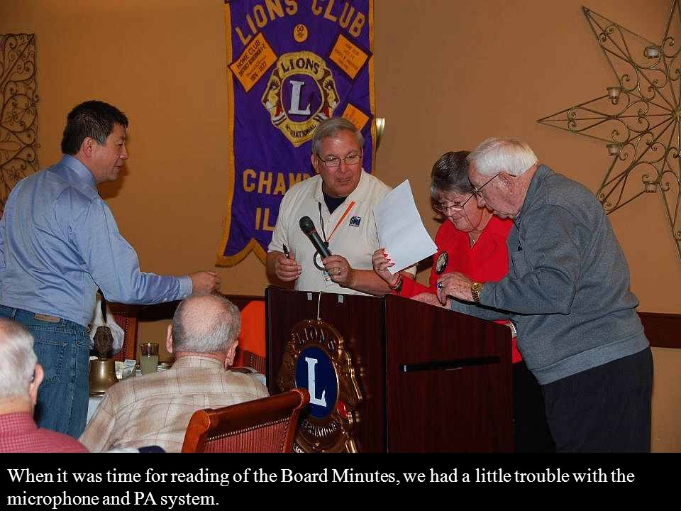 When it was time for reading of the Board Minutes, we had a little trouble with the microphone and PA system.
