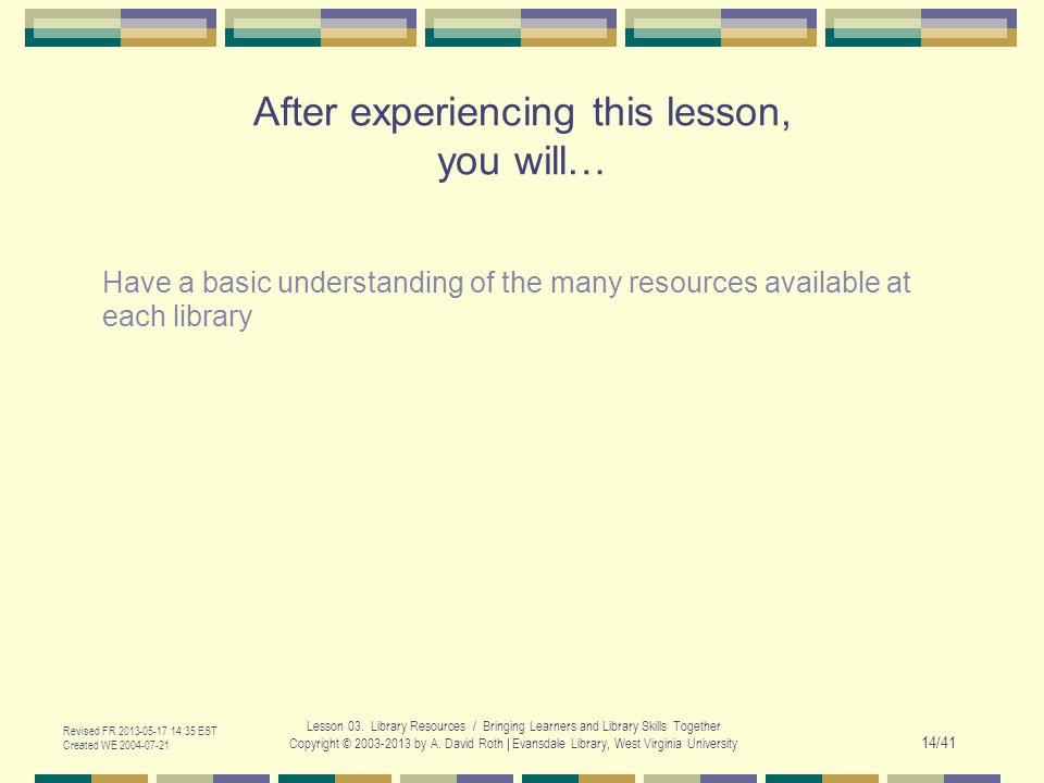 Revised FR 2013-05-17 14:35 EST Created WE 2004-07-21 Lesson 03.