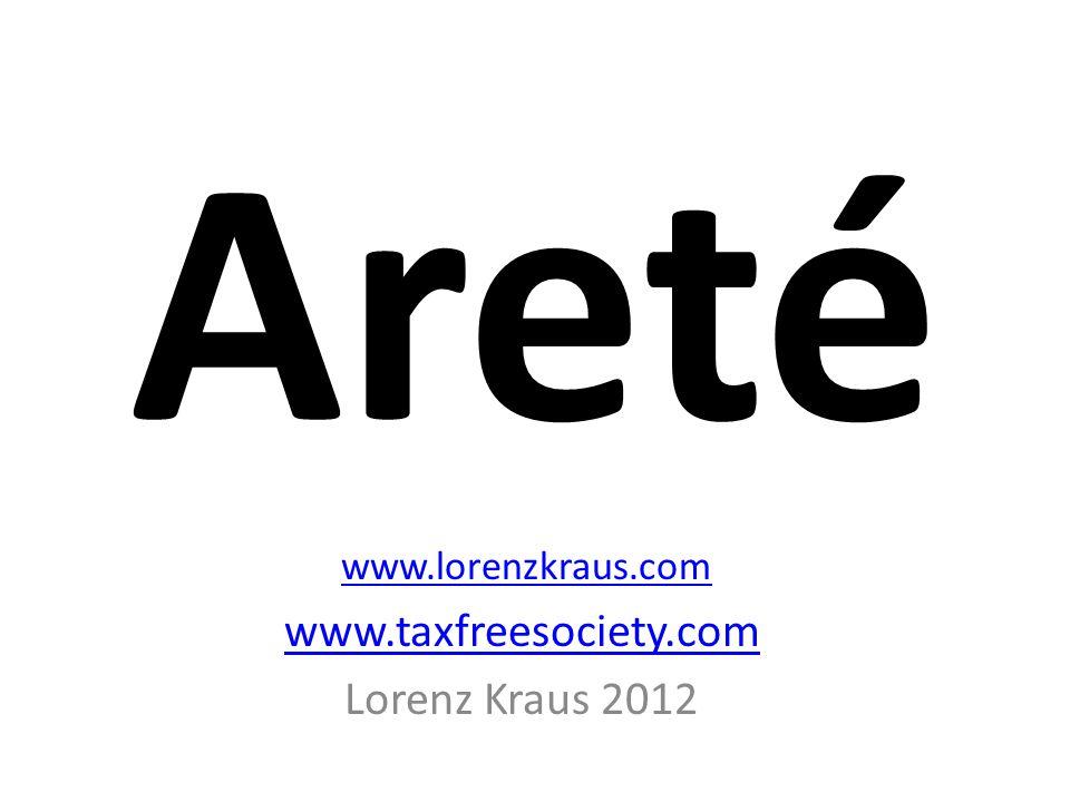 Areté www.lorenzkraus.com www.taxfreesociety.com Lorenz Kraus 2012