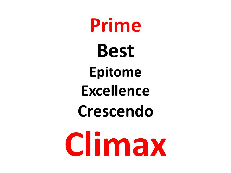Prime Best Epitome Excellence Crescendo Climax