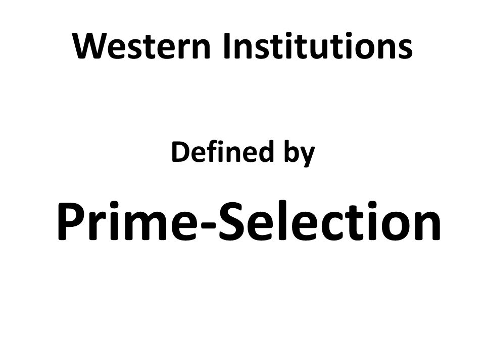 Western Institutions Defined by Prime-Selection