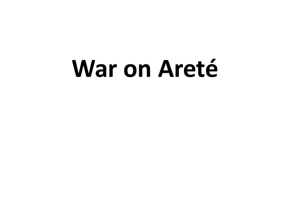 War on Areté