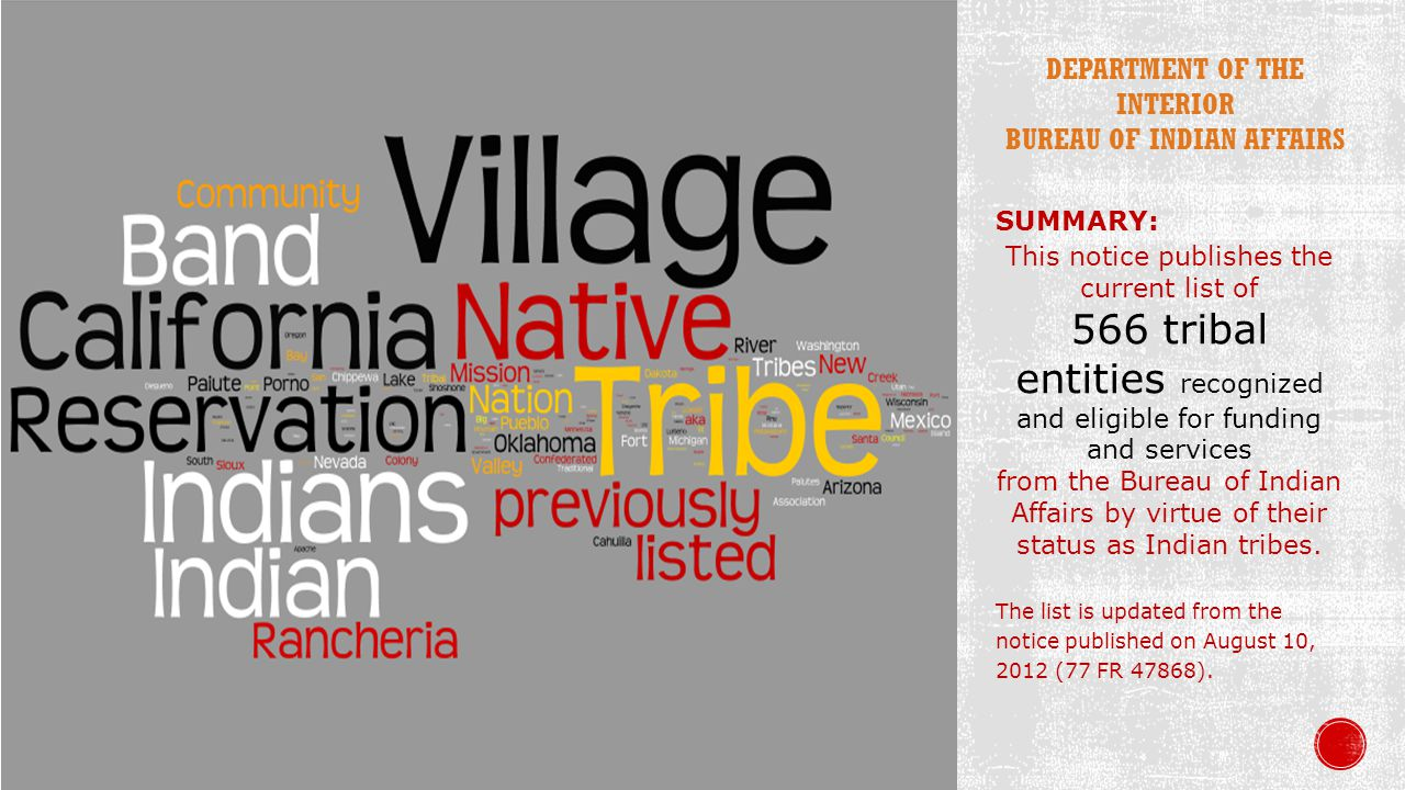 Most federally recognized tribes are organized under the Indian Reorganization Act (IRA) of 1934 (25 U.S.C.