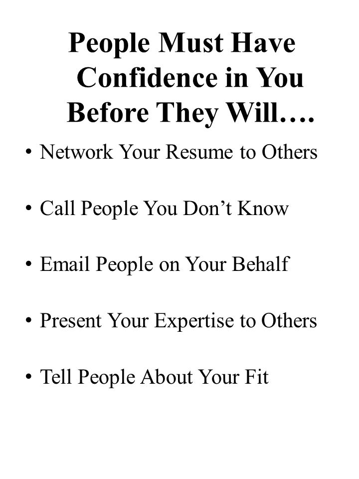 People Must Have Confidence in You Before They Will….