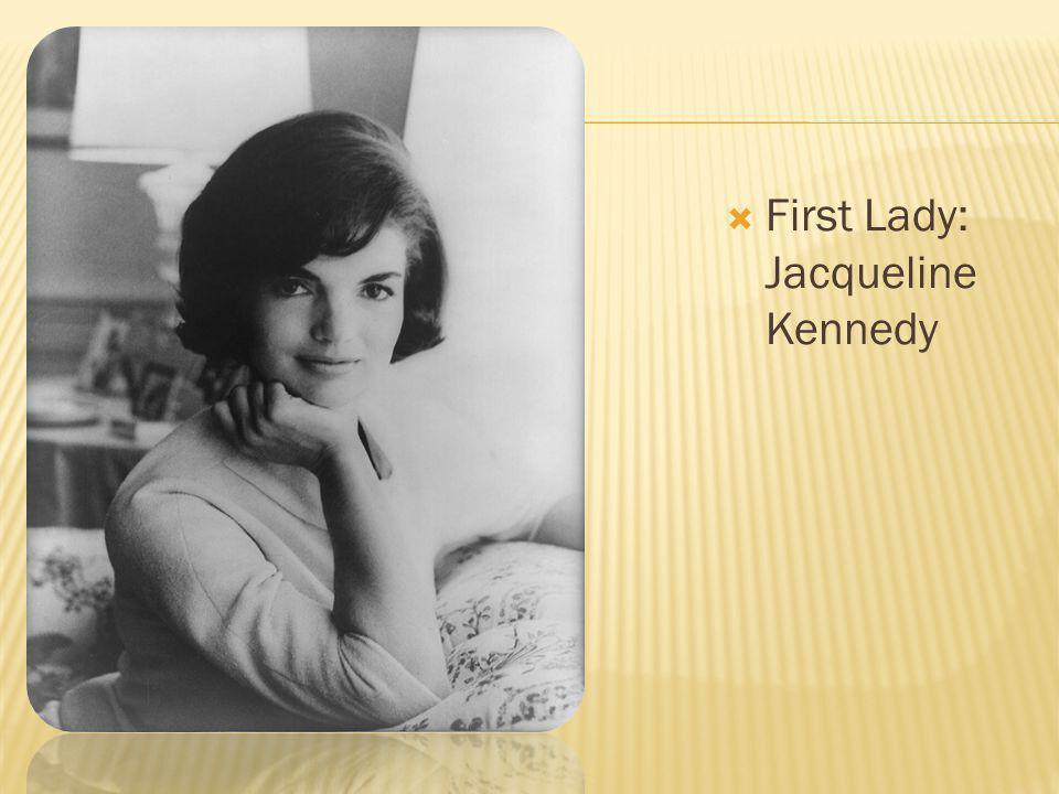 First Lady: Jacqueline Kennedy
