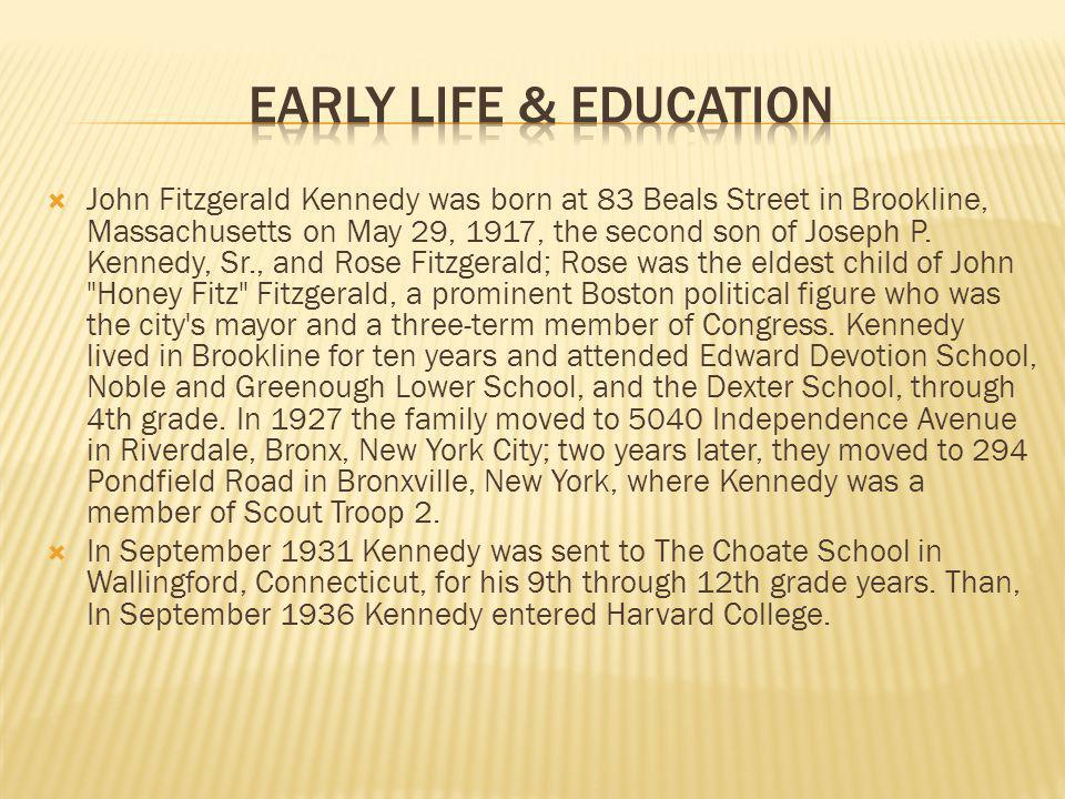 John Fitzgerald Kennedy was born at 83 Beals Street in Brookline, Massachusetts on May 29, 1917, the second son of Joseph P.