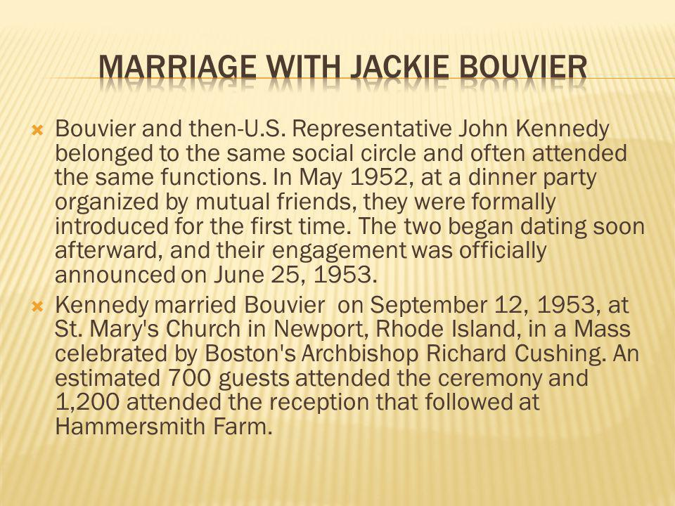 Bouvier and then-U.S. Representative John Kennedy belonged to the same social circle and often attended the same functions. In May 1952, at a dinner p