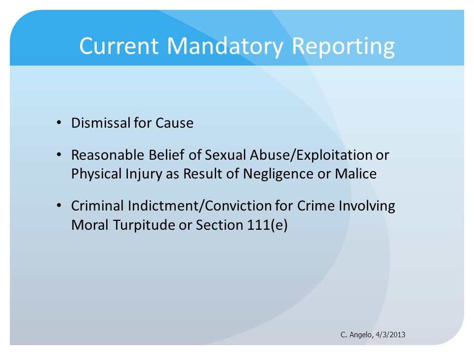 Current Mandatory Reporting Dismissal for Cause Reasonable Belief of Sexual Abuse/Exploitation or Physical Injury as Result of Negligence or Malice Cr