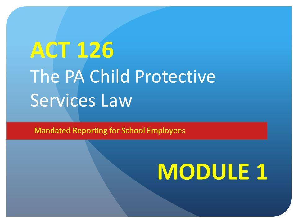 Protecting the Abused Child Be proactive and understand that as a mandated reporter when you have reasonable cause to suspect child abuse it is your legal obligation to report it Cooperate with investigations and focus on building positive relationships with colleagues, administrators, local law enforcement, county Children and Youth agencies, and the appropriate district attorney