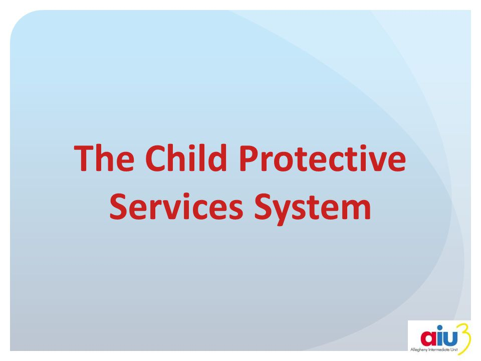 Child Protective Services System Department of Public Welfare Child Protective Services are administered by the Department of Public Welfare through county Children & Youth agencies