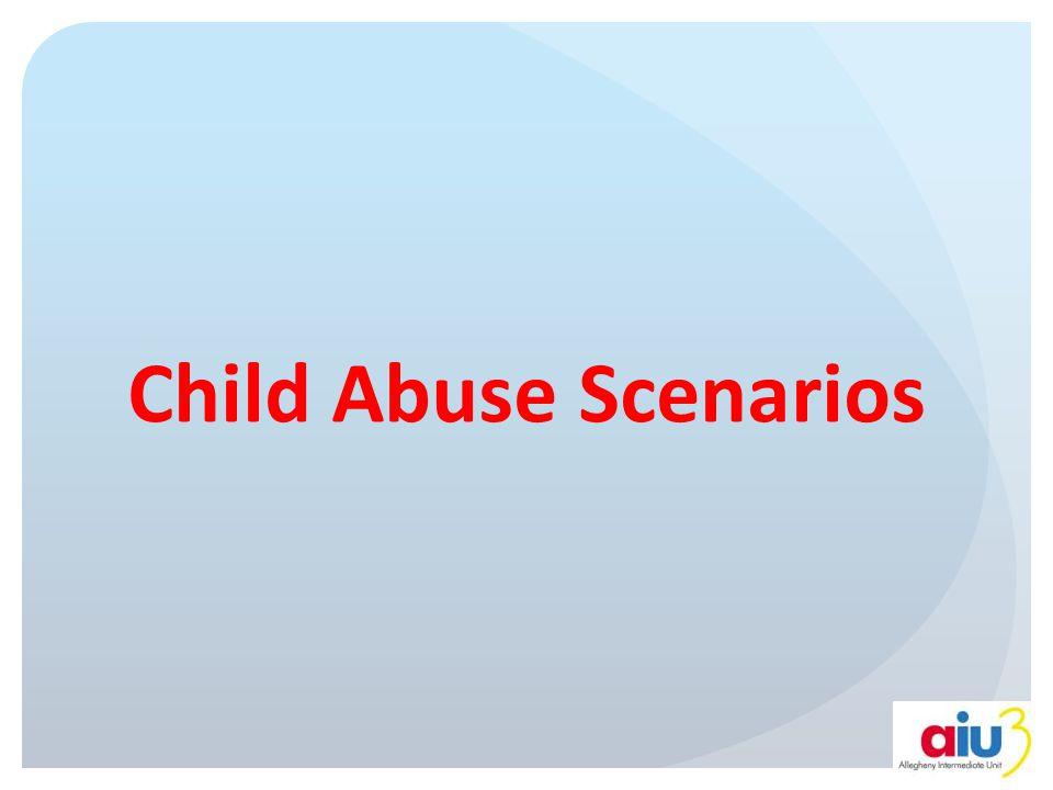 Child Abuse Scenarios