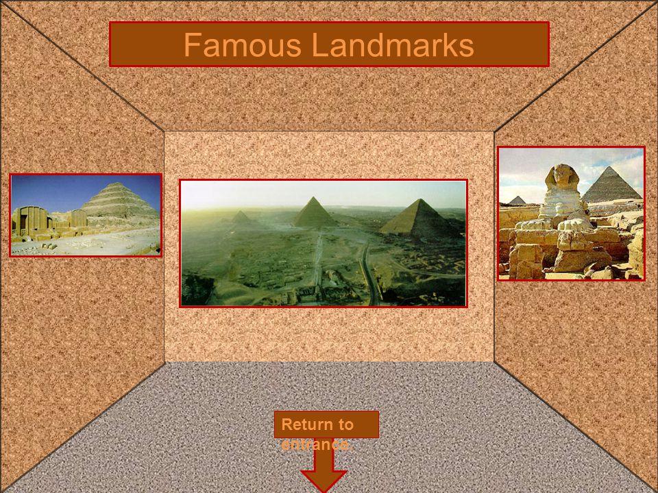 Famous Landmarks Return to entrance.