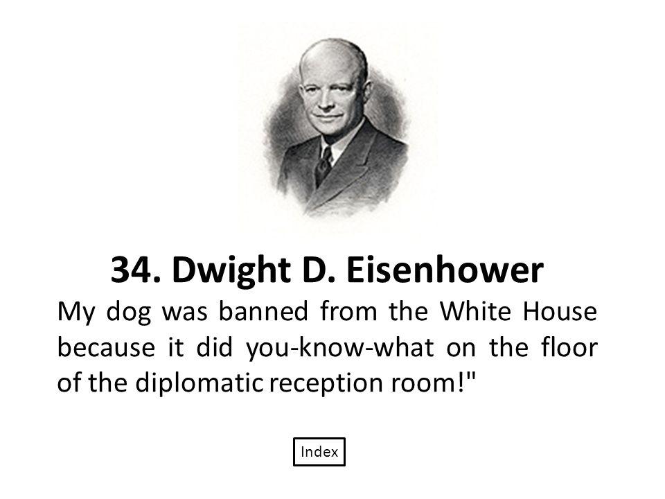 34. Dwight D.