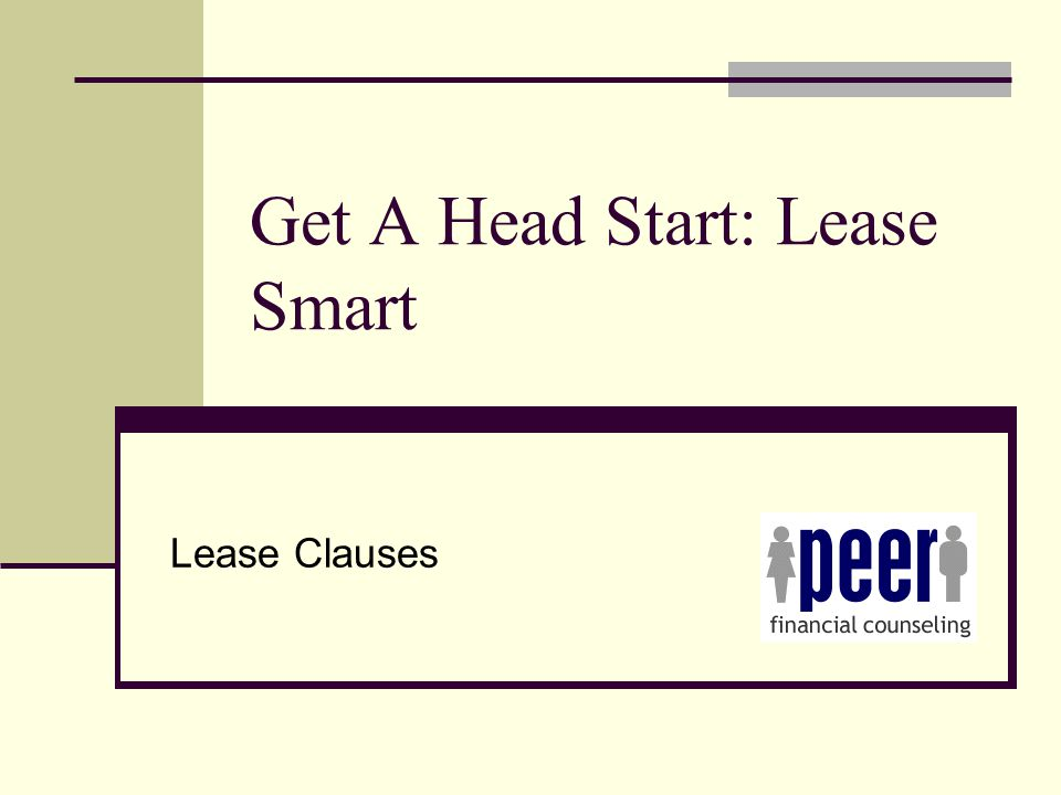 Get A Head Start: Lease Smart Lease Clauses