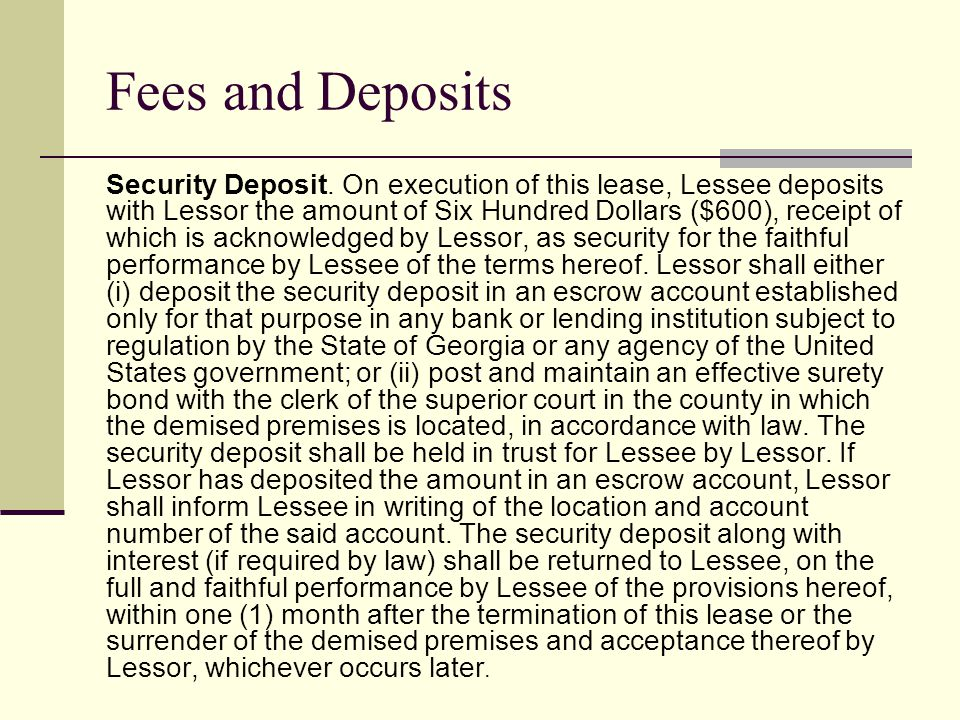 Return of Security Deposit Lessor shall not retain any security deposit to cover ordinary wear and tear which occurred as a result of use of the demised premises provided that there was no negligence, carelessness, accident, or abuse of the demised premises by Lessee or members of Lessees household or Lessees invitees.