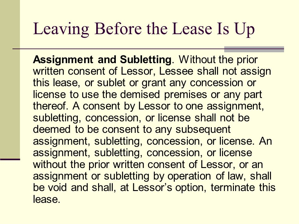 Leaving Before the Lease Is Up Assignment and Subletting.