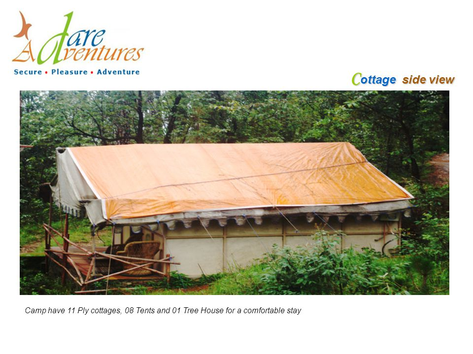 C ottage side view Camp have 11 Ply cottages, 08 Tents and 01 Tree House for a comfortable stay