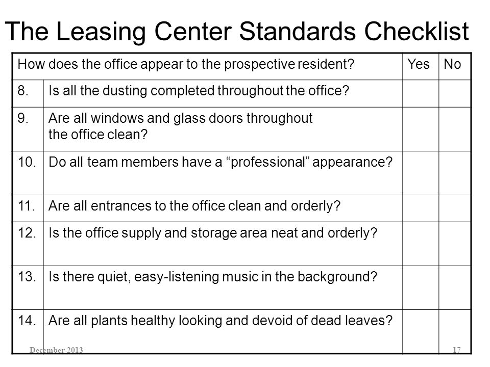 The Leasing Center Standards Checklist How does the office appear to the prospective resident YesNo 8.Is all the dusting completed throughout the office.