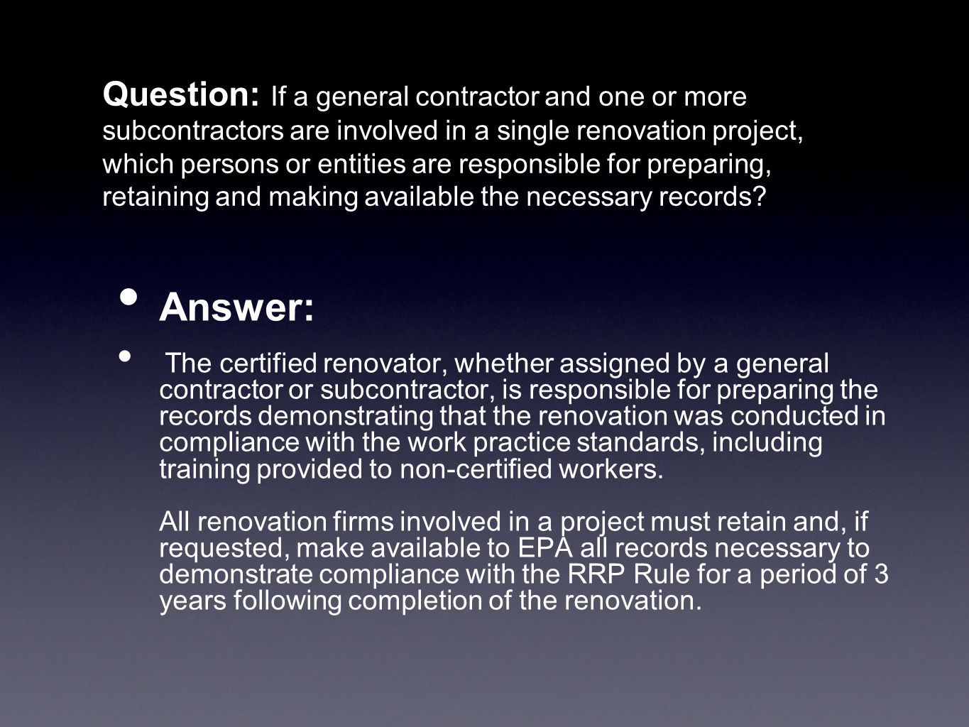 Question: If a general contractor and one or more subcontractors are involved in a single renovation project, which persons or entities are responsibl
