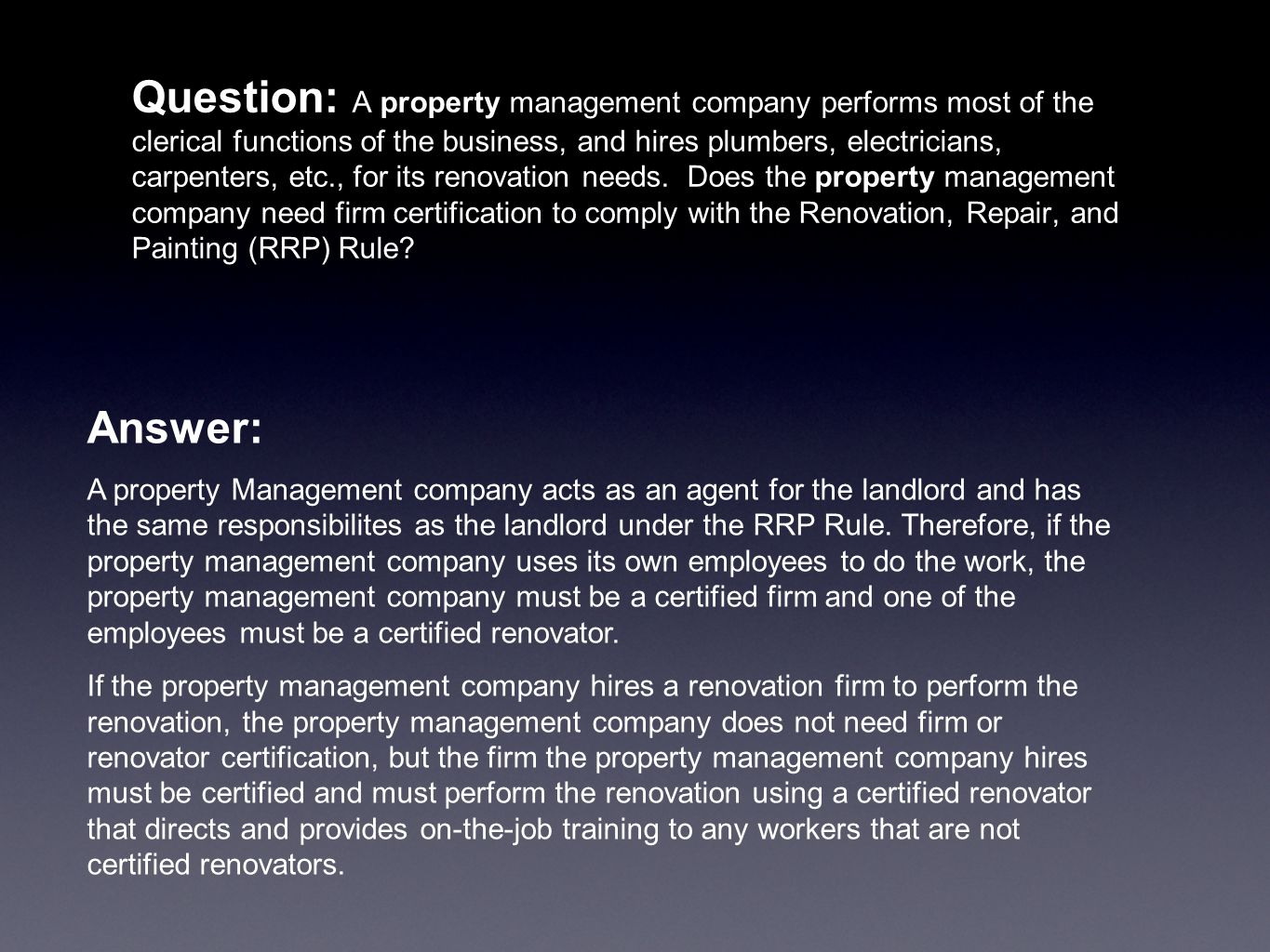 Question: A property management company performs most of the clerical functions of the business, and hires plumbers, electricians, carpenters, etc., f