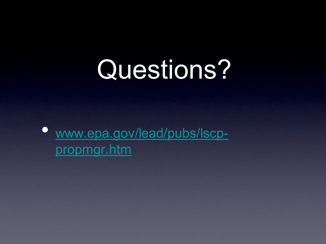 Questions www.epa.gov/lead/pubs/lscp- propmgr.htm www.epa.gov/lead/pubs/lscp- propmgr.htm