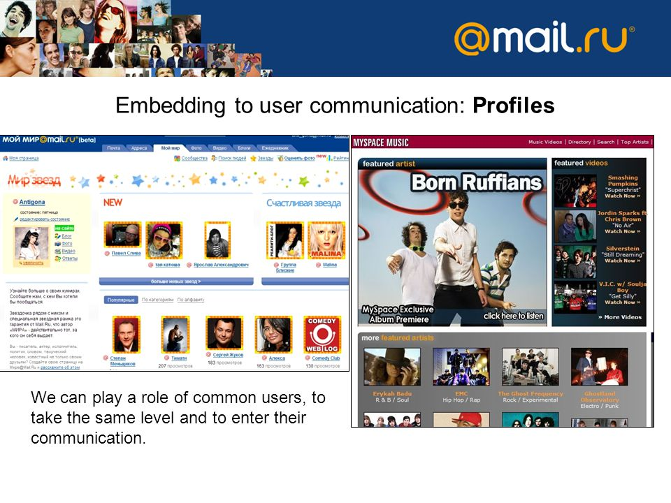 Embedding to user communication: Profiles We can play a role of common users, to take the same level and to enter their communication.