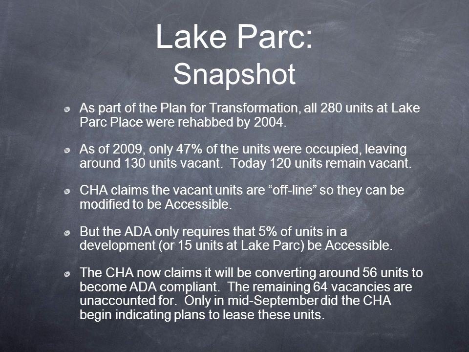 Lake Parc: Snapshot As part of the Plan for Transformation, all 280 units at Lake Parc Place were rehabbed by 2004.