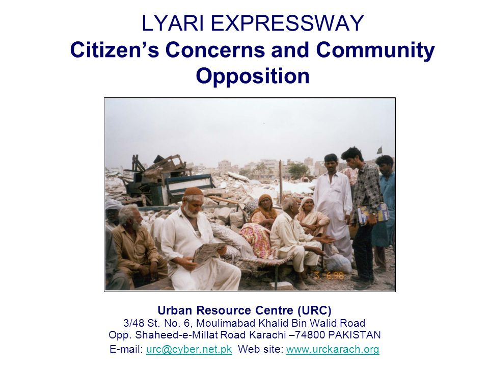 LYARI EXPRESSWAY Citizens Concerns and Community Opposition Urban Resource Centre (URC) 3/48 St.
