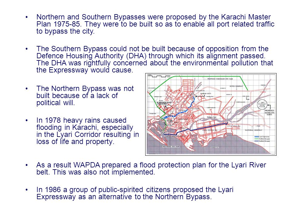 The Northern Bypass was not built because of a lack of political will.