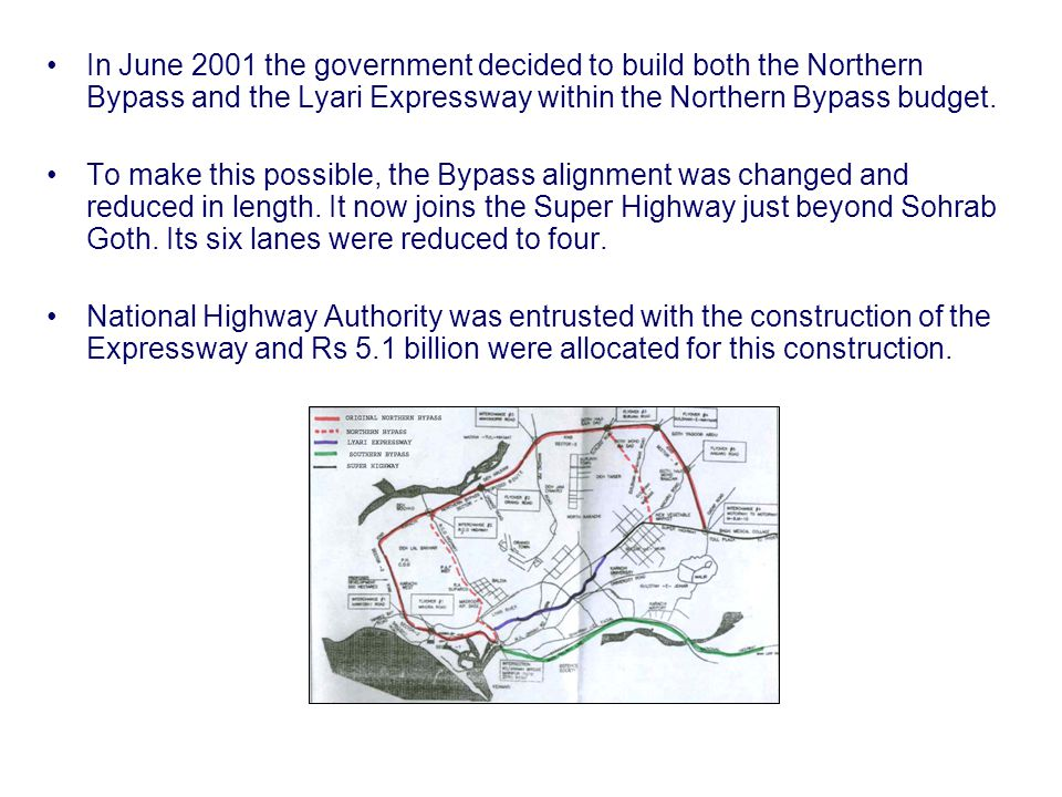 In June 2001 the government decided to build both the Northern Bypass and the Lyari Expressway within the Northern Bypass budget.